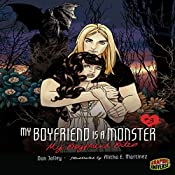 My Boyfriend Bites: My Boyfriend Is a Monster, Book 3 | Dan Jolley