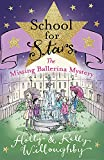 School for Stars 6: The Missing Ballerina Mystery