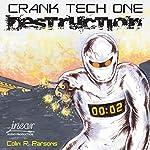 Crank Tech One: Destruction | Colin R Parsons