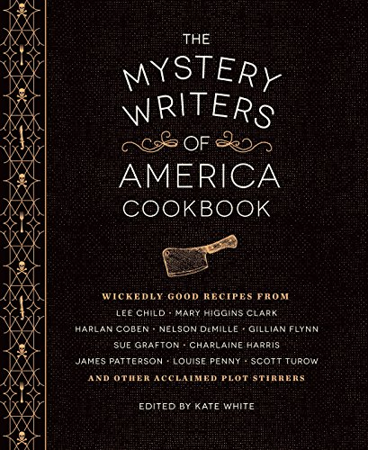 Book cover from The Mystery Writers of America Cookbook: Wickedly Good Meals and Desserts to Die For by Gillian Flynn