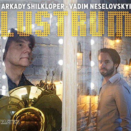 Arkady Shilkloper & Vadim Neselovskyi - Lustrum (2017) [WEB FLAC] Download