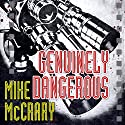 Genuinely Dangerous: A Novel Audiobook by Mike McCrary Narrated by Royce Roeswood