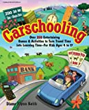 img - for Carschooling: Over 350 Entertaining Games & Activities to Turn Travel Time into Learning Time - For Kids Ages 4 to 17 by Diane Flynn Keith (2009-08-23) book / textbook / text book