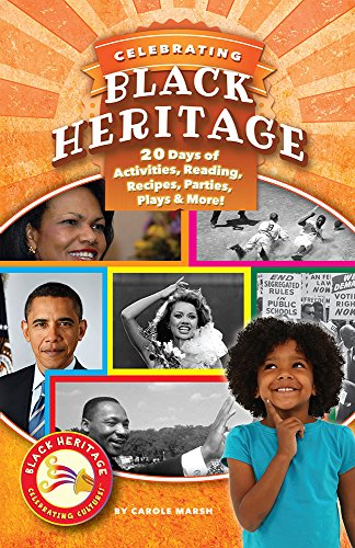 Celebrating Black Heritage: 20 Days of Activities, Reading, Recipes, Parties, Plays, and More!
