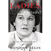 Ladies, Upstairs!: My Life in Politics and After