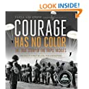 Courage Has No Color, The True Story of the Triple Nickles: America's First Black Paratroopers (Junior Library Guild Selection)