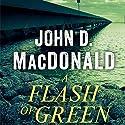 A Flash of Green: A Novel Audiobook by John D. MacDonald Narrated by Richard Ferrone