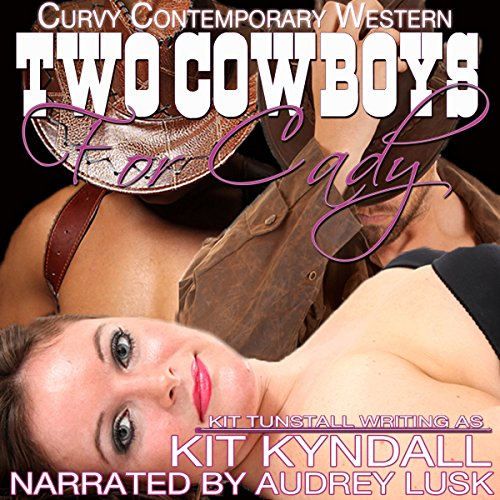 Two Cowboys for Cady: Curvy Contemporary Western Romance: SpicyShorts