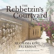 The Rebbetzin's Courtyard | Ruchama King Feuerman