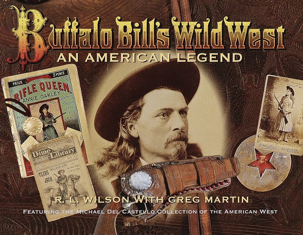 - Buffalo Bill's Wild West: An American Legend- Featuring the Michael Del Castello Collection of the American West