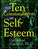 The Ten Commandments of Self-Esteem, Catherine Cardinal, 0836251962