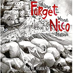 Forget Nico - Falling for the Wrong Italian