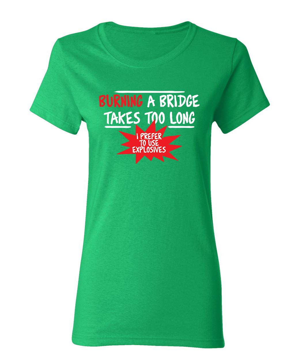 Burning A Bridge Sarcastic Graphic Funny T Shirt 3894