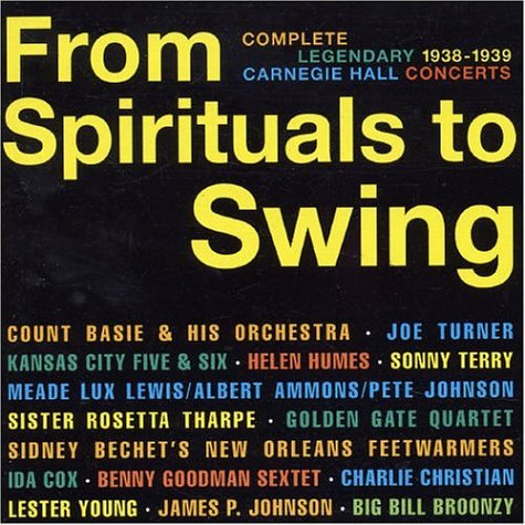 From Spirituals to Swing: Complete Legendary 1938-1939 Carnegie Hall Concerts