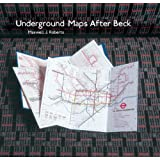 Underground Maps After Beck: The Story of the London Underground Map in the Hands of Henry Beck's Successors