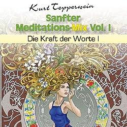Die Kraft der Worte 1 (Sanfter Meditations-Mix Vol. I )