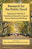 Research for the Public Good : Applying the Methods of Translational Research to Improve Human Health and Well-Being, , 1433811685