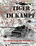 Tiger im Kampf: Die Einsätze in der Normandie