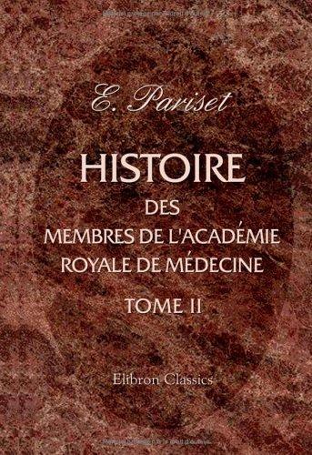 Histoire des membres de l'Académie Royale de médecine: Tome 2 (French Edition) pdf epub
