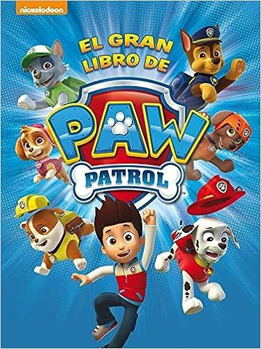El gran libro de Paw Patrol Paw Patrol   Patrulla Canina ...