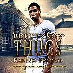 Prettyboy Thugs | Rahiem Brooks