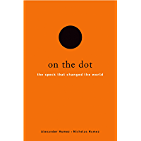 On the Dot: The Speck That Changed the World