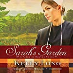 Sarah's Garden: A Patch of Heaven Novel | Kelly Long