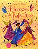 How to Draw Ballerinas and Princesses (Usborne Activities)