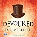 Devoured Audiobook by D. E. Meredith Narrated by Seán Barrett
