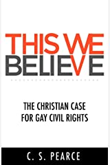 This We Believe: The Christian Case for Gay Civil Rights Paperback