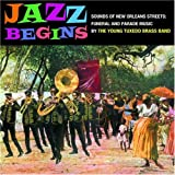 Jazz Begins - Sounds of New Orleans Streets: Funeral and Parade Music