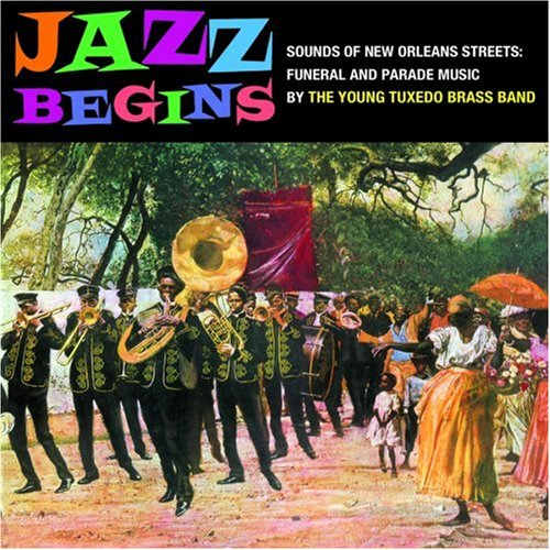 CD : The Young Tuxedo Brass Band - Jazz Begins - Sounds Of New Orleans: Funeral And Parade Music (CD)