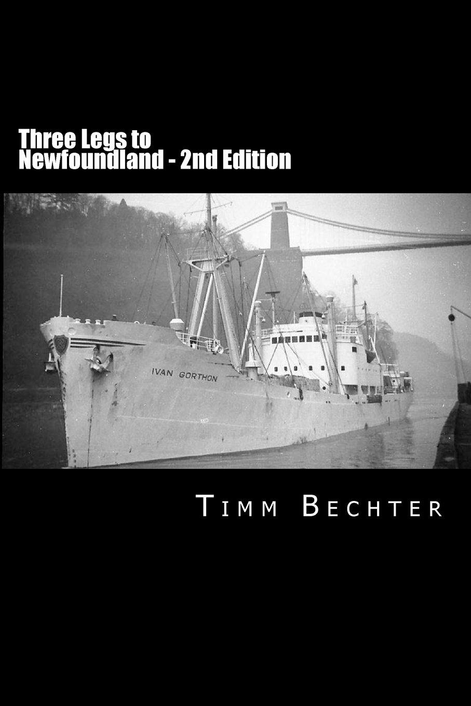 Three Legs to Newfoundland - 2nd Edition