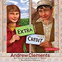Extra Credit Audiobook by Andrew Clements Narrated by Gabra Zackman