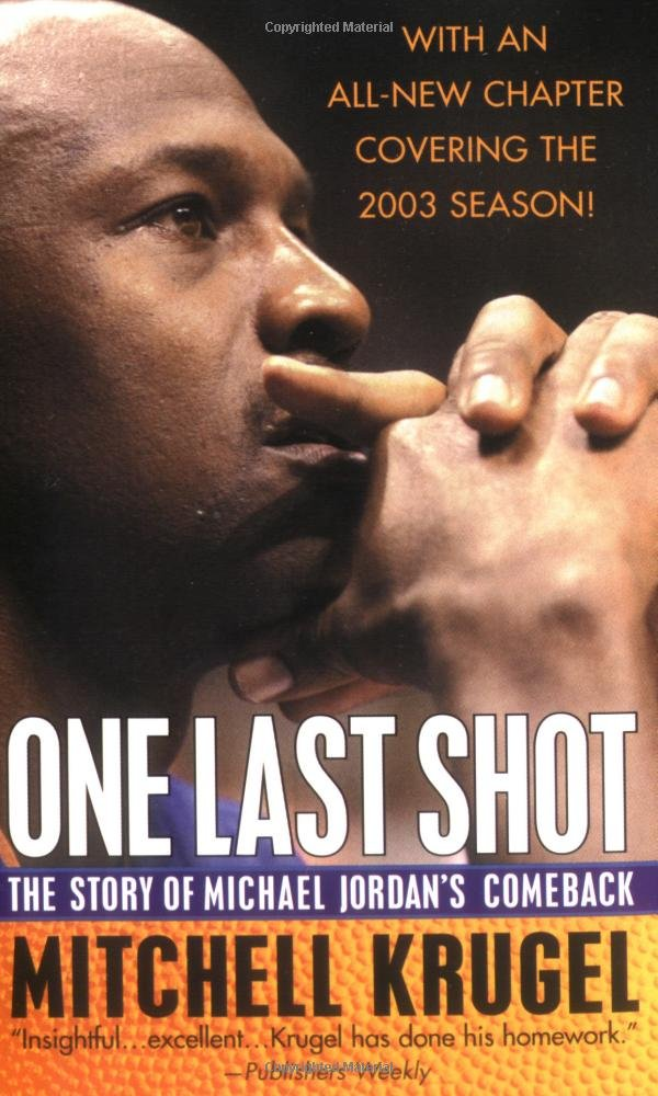 One Last Shot: The Story of Michael Jordans Comeback
