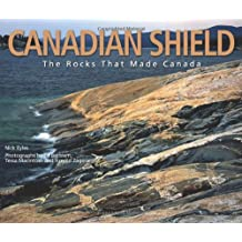 Canadian Shield: The Rocks that Made Canada