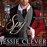 To Be a Spy: A Spy Series Short Story | Jessie Clever