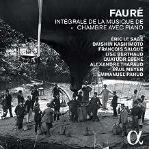 Fauré: Intégrale de la Musique de Chambre avec Piano [Box Set]