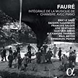 Fauré : Intégrale de la musique de chambre avec piano (Cofret 5 CD)