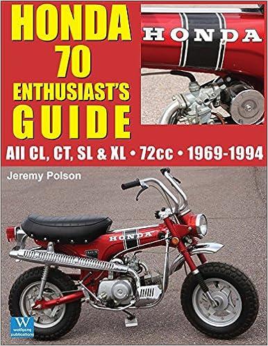 Honda 70: Enthusiasts Guide: Jeremy Polson: 9781941064351: Amazon.com: Books
