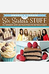 Sweets & Treats With Six Sisters' Stuff: 100+ Desserts, Gift Ideas, and Traditions for the Whole Family by Six Sisters' Stuff (2015-09-29)