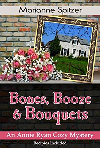 Bones, Booze & Bouquets: An Annie Ryan Cozy Mystery (Annie Ryan Cozy Mysteries Book 3) ()