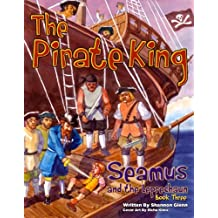 The Pirate King (Seamus and the Leprechaun Book 3)