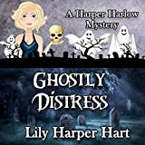 Ghostly Distress: A Harper Harlow Mystery, Book 9