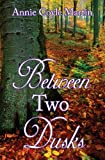 Between Two Dusks, Annie Coyle Martin, 1782283110