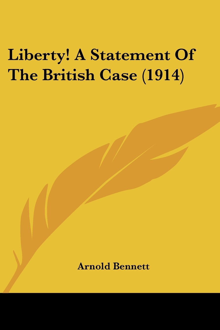Liberty! A Statement Of The British Case (1914) ebook