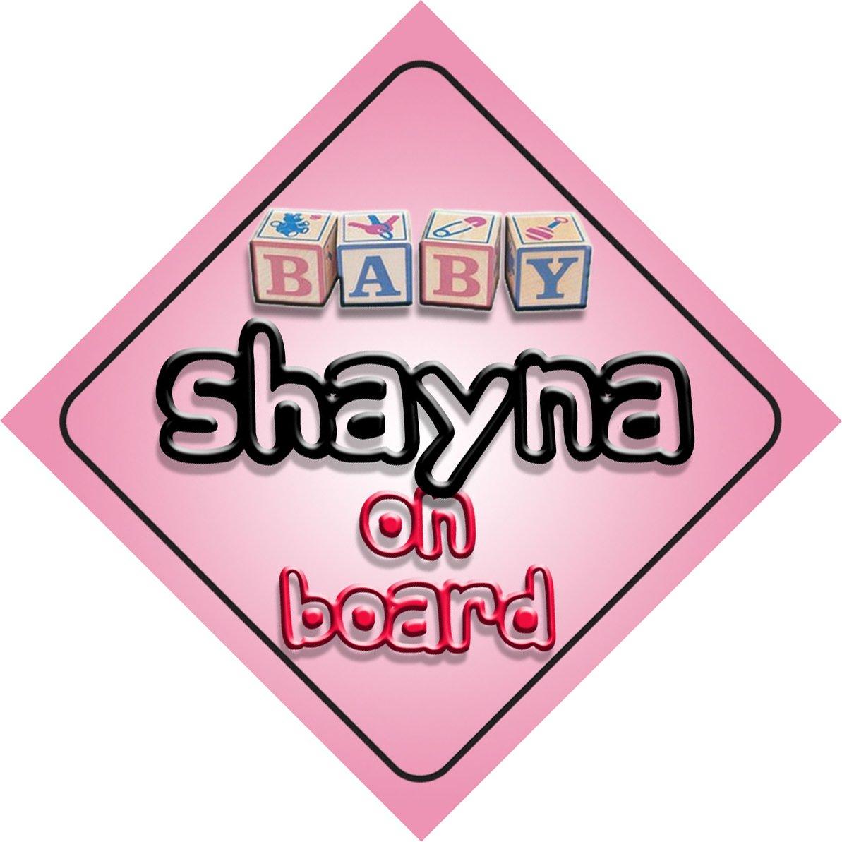Bébé Fille Shayna on Board fantaisie Panneau de voiture Cadeau/cadeau pour nouveau/enfant nouveau-né