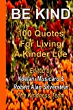 img - for Be Kind: 100 Quotes for Living a Kinder Life book / textbook / text book