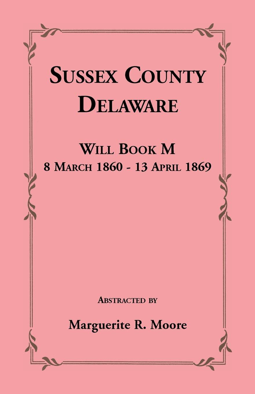Sussex County, Delaware Will Book M: 8 March 1860 - 13 April 1869 pdf