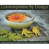 Contemplative by Design: Creating Quiet Spaces for Retreats, Workshops, Churches, and Personal Settings